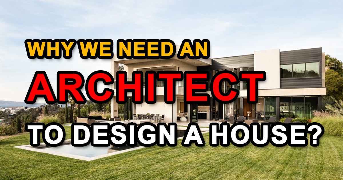 Why we need an Architect to design a house