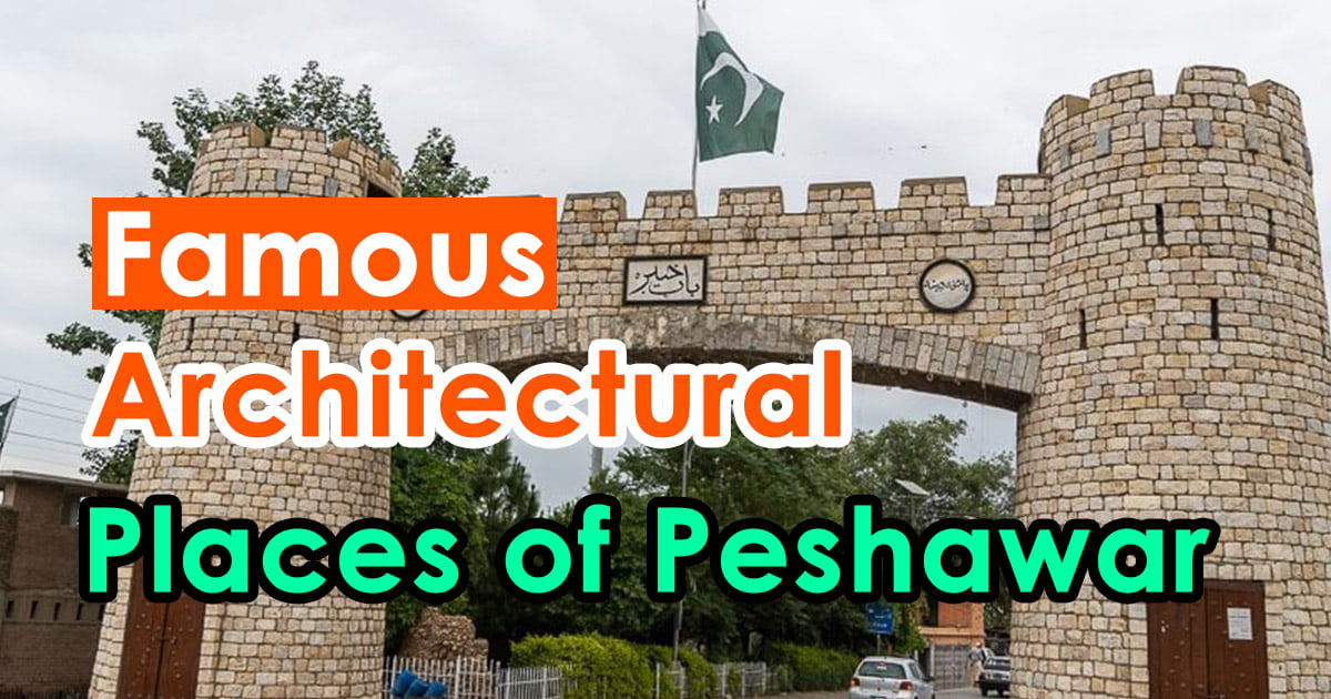 Famous Architectural Places of Peshawar